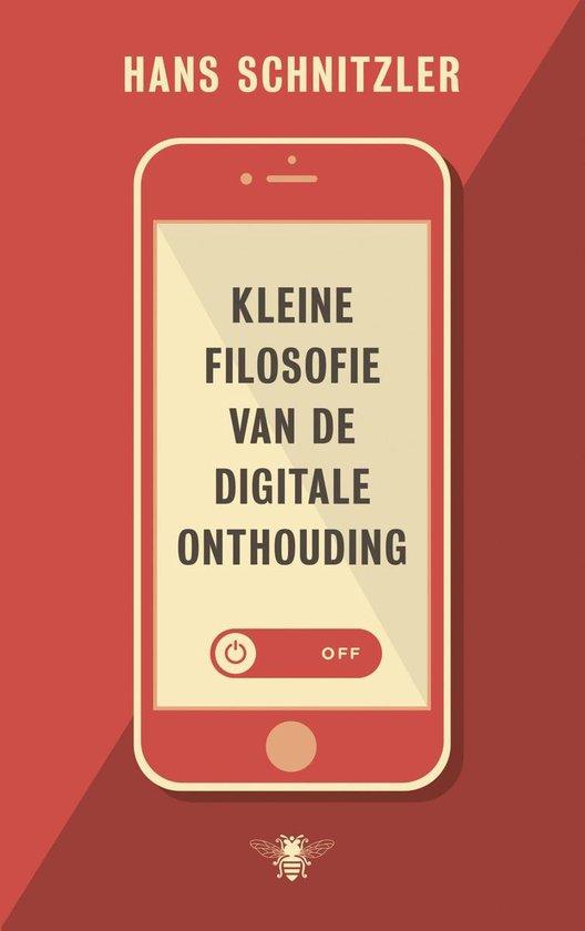 Kleine filosofie van de digitale onthouding - Hans Schnitzler  