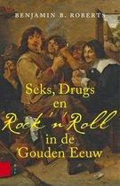 Seks, drugs en Rock 'n Roll in de Gouden Eeuw