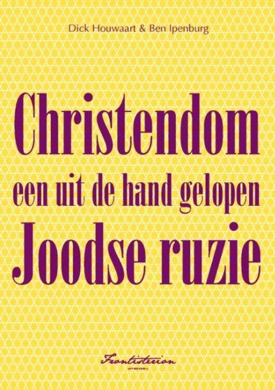 Christendom een uit de hand gelopen Joodse ruzie - Dick Houwaart | Fthsonline.com