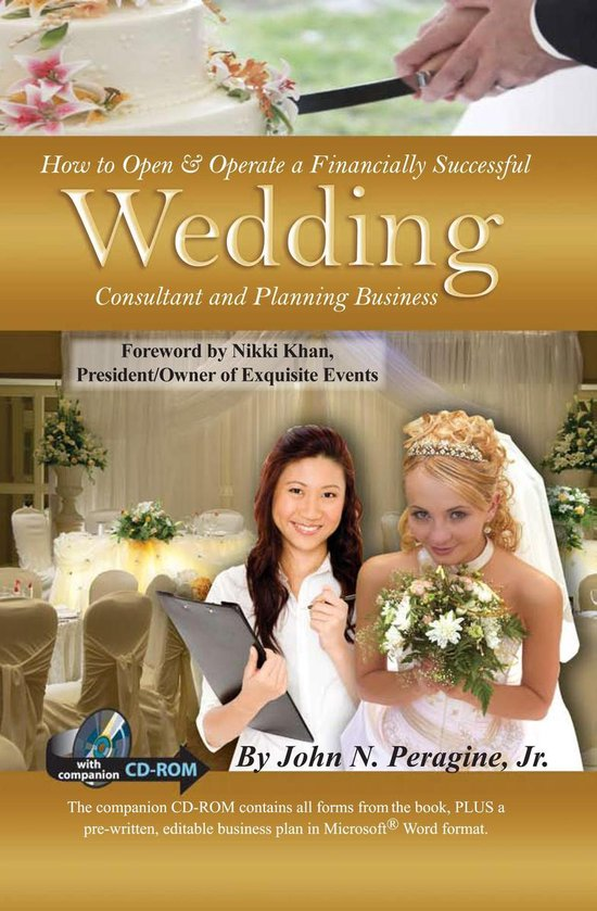 How to Open & Operate a Financially Successful Wedding Consultant and Planning Business (With Companion CD-ROM)