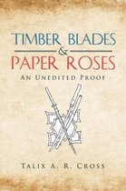 Timber Blades & Paper Roses