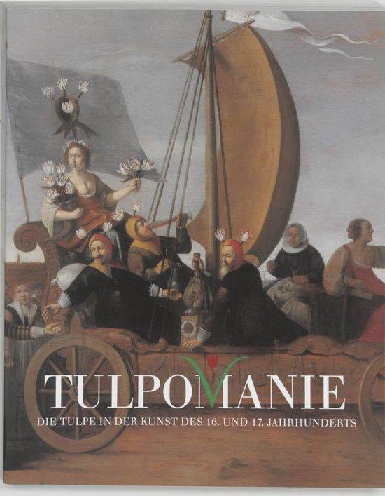 Tulpomanie - die tulpe in der kunst des 16 und 17 jaarhunder - A. Goes | Fthsonline.com