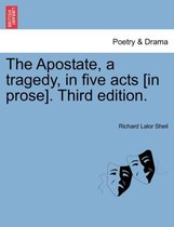 The Apostate, a Tragedy, in Five Acts [In Prose]. Fourth Edition.