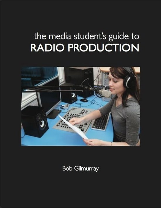 The Media Student's Guide to Radio Production