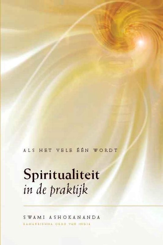 Spiritualiteit in de praktijk - Swami Ashokananda | Fthsonline.com