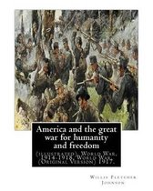 America and the Great War for Humanity and Freedom, by