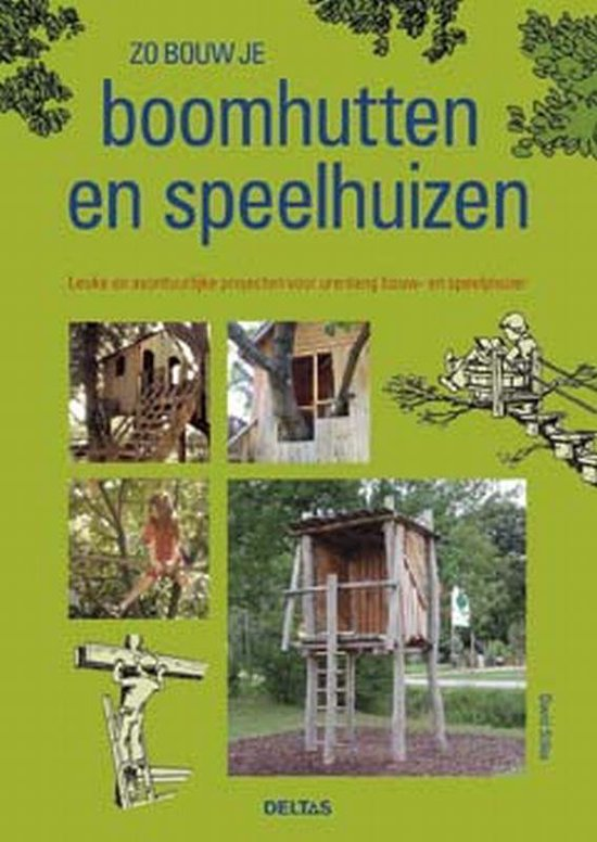 Zo bouw je boomhutten en speelhuizen - D. Stiles | Readingchampions.org.uk