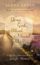 Dear God, What about Me?