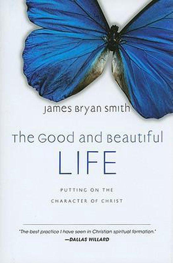 Boek cover The Good and Beautiful Life van James Bryan Smith (Hardcover)
