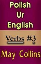 Polish Ur English: Verbs #3