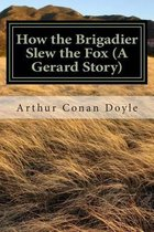 How the Brigadier Slew the Fox (a Gerard Story)