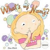What's My Name? Gerdie