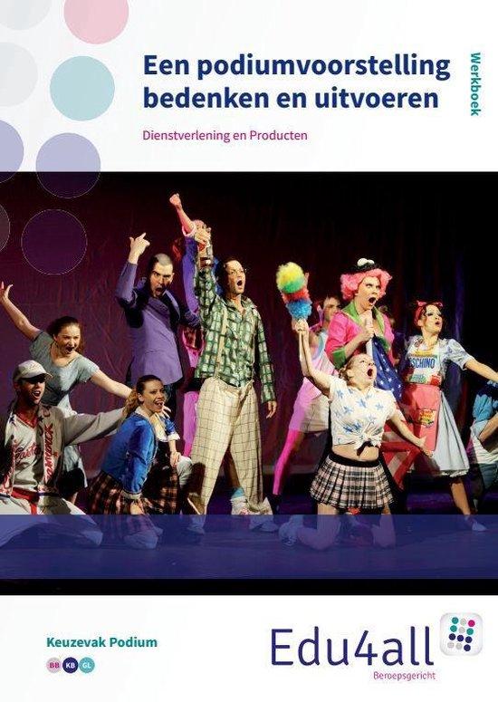 VMBO Dienstverlening en Producten - Een podiumvoorstelling bedenken en uitvoeren Werkboek - Valka Loohuis | Fthsonline.com