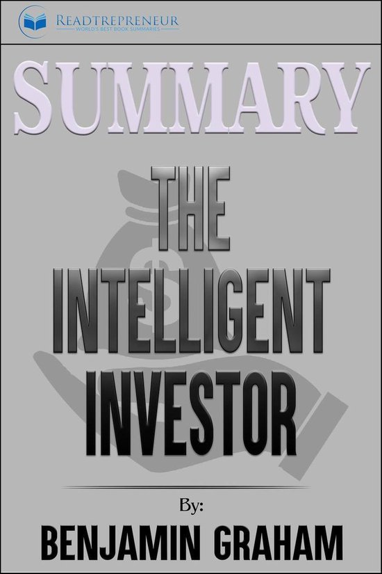Boek cover Summary of The Intelligent Investor: The Definitive Book on Value Investing by Benjamin Graham and Jason Zweig van Readtrepreneur Publishing (Onbekend)