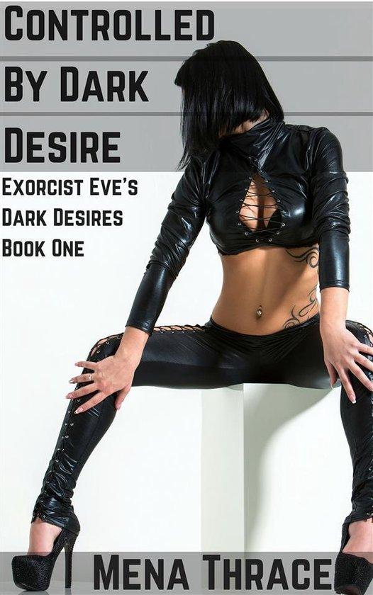 Controlled By Dark Desire