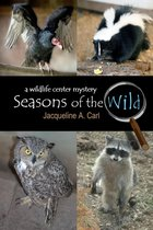 Seasons of the Wild, a Wildlife Center Mystery