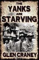 The Yanks are Starving