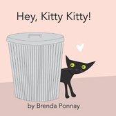 Hey, Kitty Kitty!