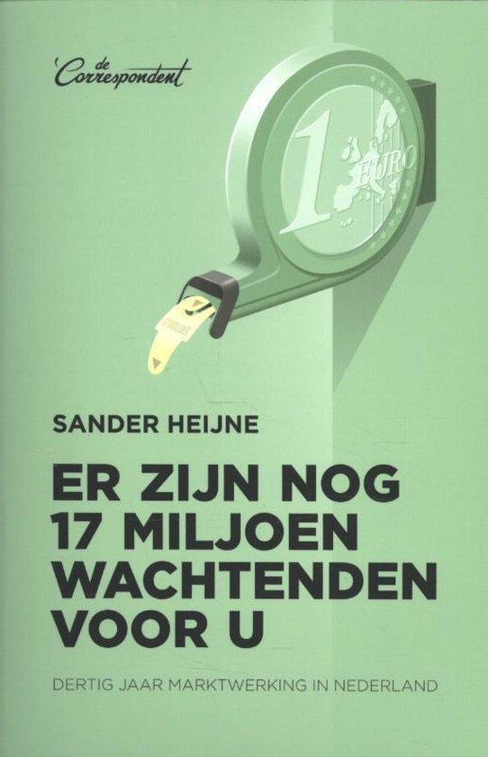 Boek cover Er zijn nog 17 miljoen wachtenden voor u van Sander Heijne (Paperback)