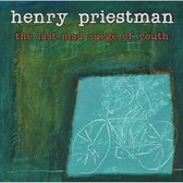 Henry Priestman - Last Mad Surge Of Youth