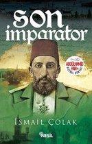 Son İmparator - Abdülhamid Han'ın Gizemli Dünyası