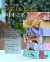 How to Start Your Own Bath & Body Business