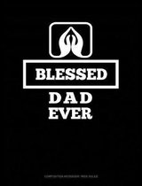 Blessed Dad Ever