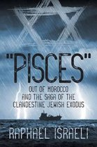 Pisces Out of Morocco and the Saga of the Clandestine Jewish Exodus