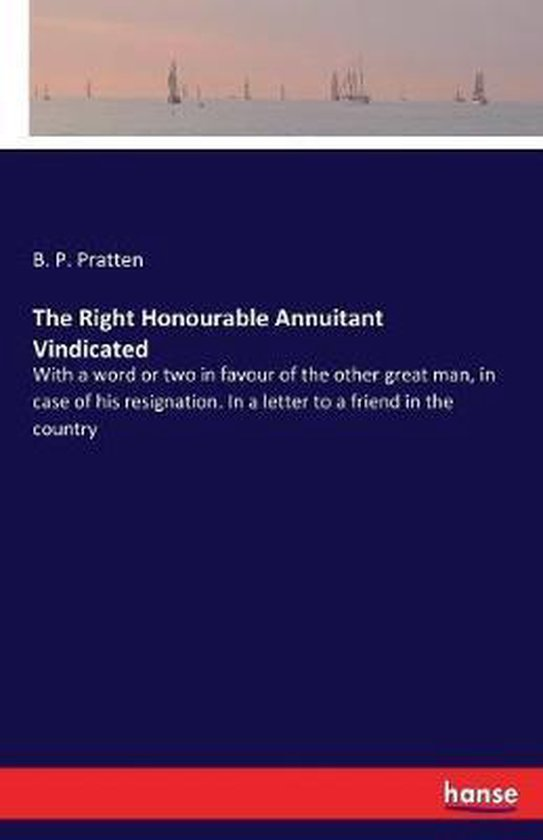 The Right Honourable Annuitant Vindicated