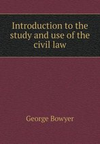 Introduction to the Study and Use of the Civil Law