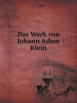 Das Werk Von Johann Adam Klein