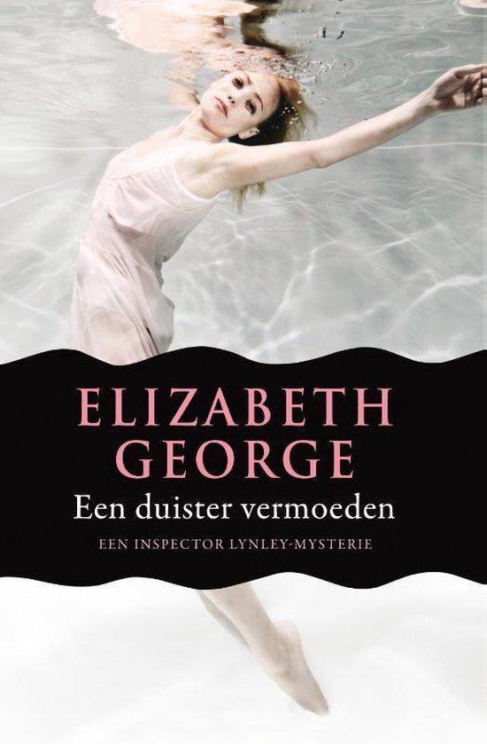 Inspecteur Lynley-Mysterie 17 - Een duister vermoeden - Elizabeth George |