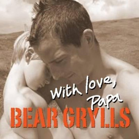 Boek cover With Love, Papa van Bear Grylls (Hardcover)