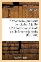 Ordonnance Provisoire Du Roi, Du 12 Juillet 1784, Concernant La Formation