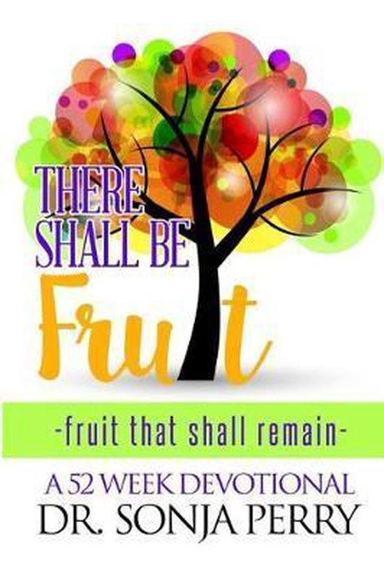 There Shall Be Fruit