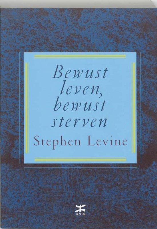 Bewust Leven, Bewust Sterven - S. Levine |