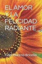 El Amor Y La Felicidad Radiante