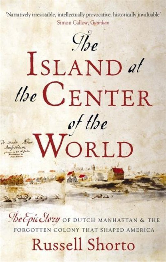 Boek cover The Island at the Center of the World van Russell Shorto (Paperback)
