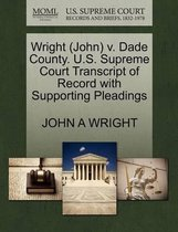 Wright (John) V. Dade County. U.S. Supreme Court Transcript of Record with Supporting Pleadings