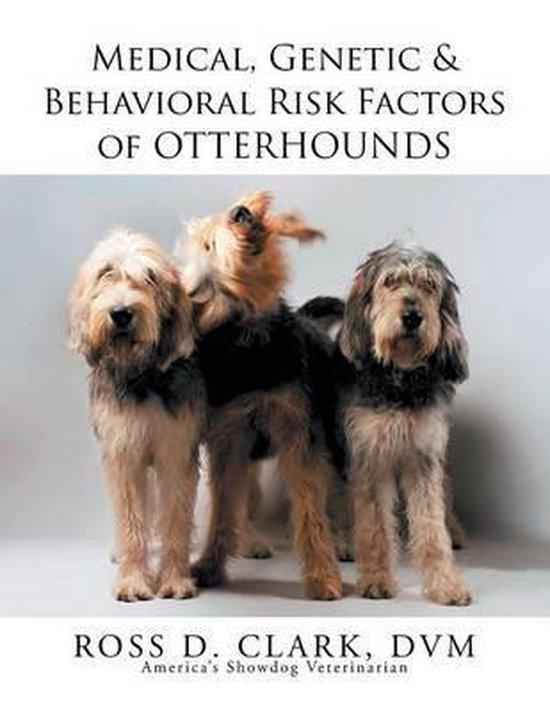 Medical, Genetic & Behavioral Risk Factors of Otterhounds