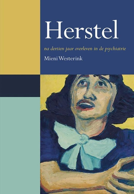 Herstel na dertien jaar overleven in de psychiatrie - Mieni Westerink | Fthsonline.com