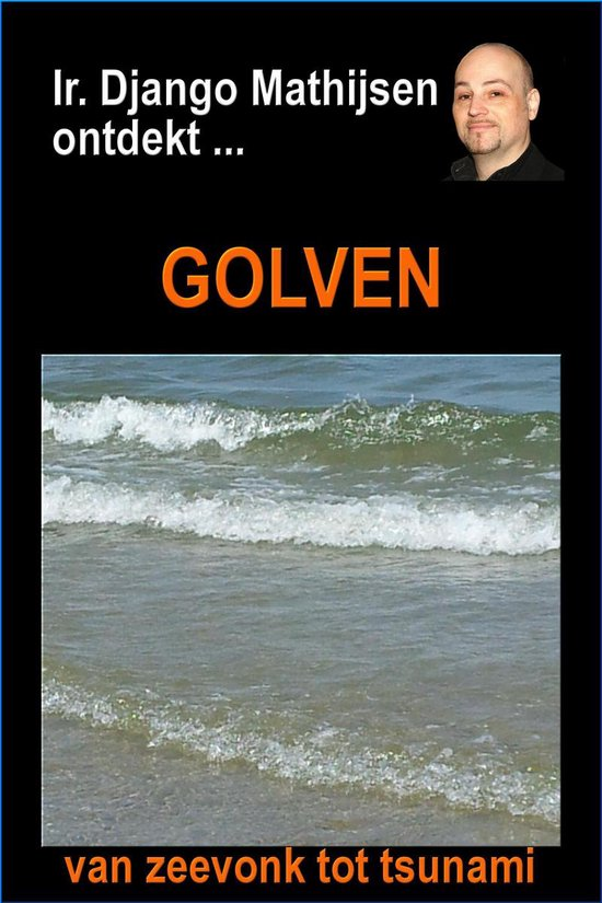 Golven - Ir. Django Mathijsen  