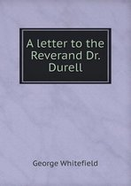 A Letter to the Reverand Dr. Durell