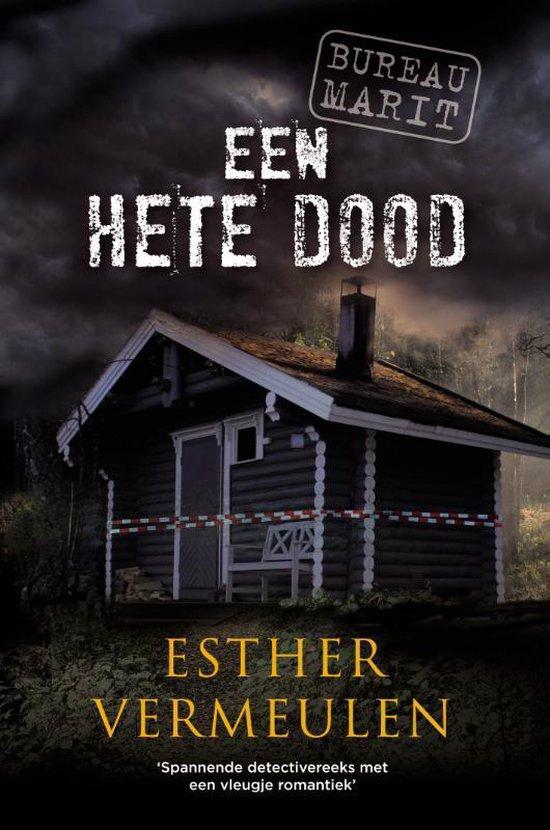 Bureau Marit 4 - Een hete dood - Esther Vermeulen  