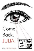 Come Back, Julia!