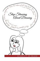 Stop Stressing About Dressing