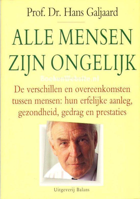 ALLE MENSEN ZIJN ONGELIJK - H. Galjaard  