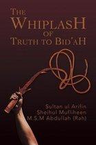 The Whiplash of Truth to Bid'ah