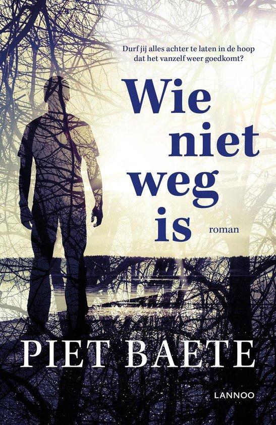 Wie niet weg is - Piet Baete |