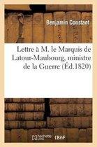 Lettre a M. le Marquis de Latour-Maubourg, ministre de la Guerre